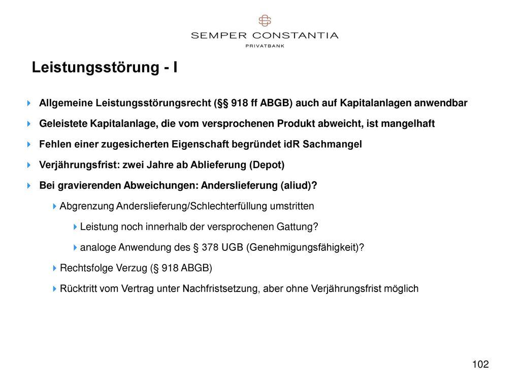 Leistungsstörung - I Allgemeine Leistungsstörungsrecht (§§ 918 ff ABGB) auch auf Kapitalanlagen anwendbar.