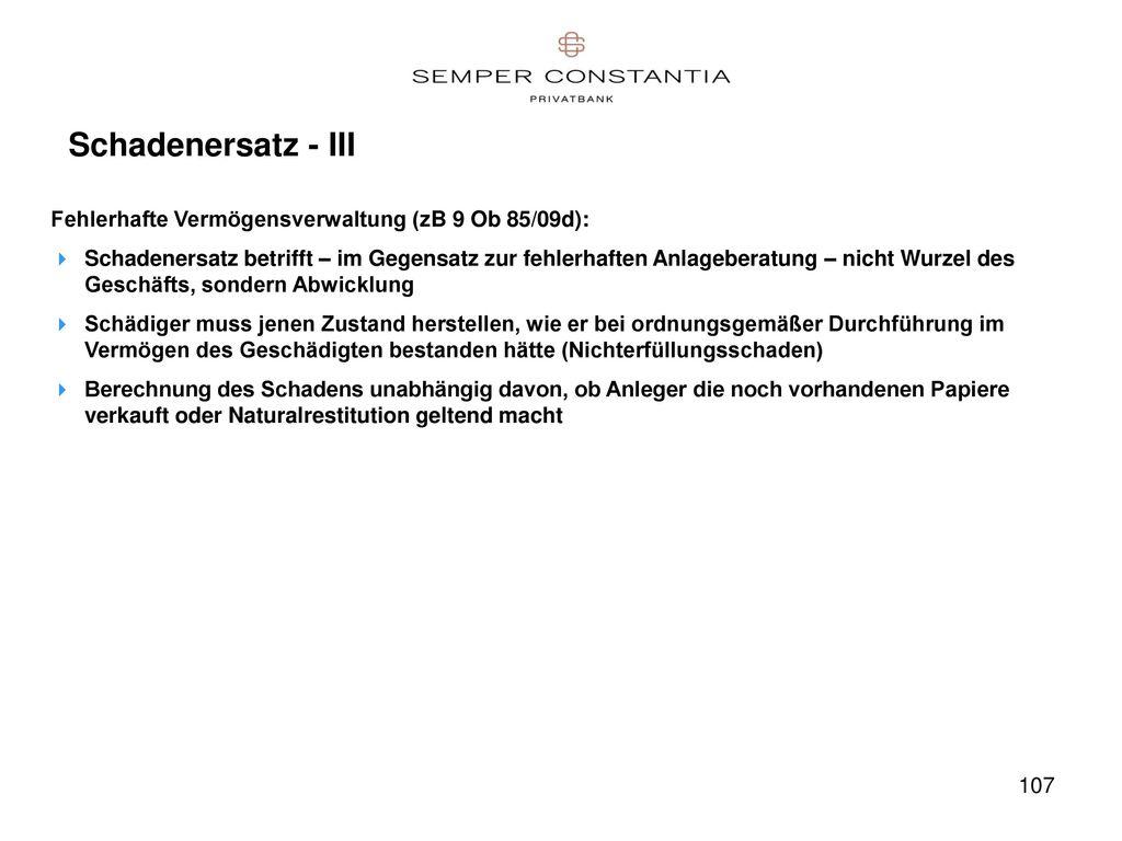 Schadenersatz - III Fehlerhafte Vermögensverwaltung (zB 9 Ob 85/09d):