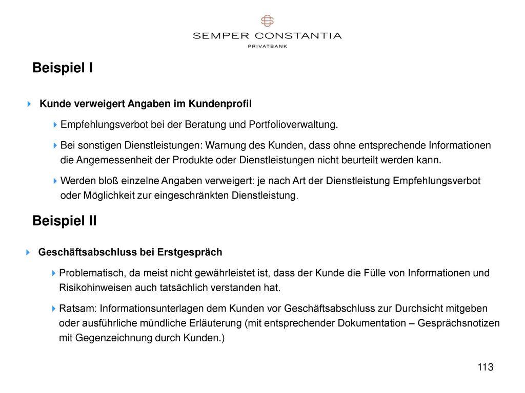 Beispiel I Beispiel II Kunde verweigert Angaben im Kundenprofil