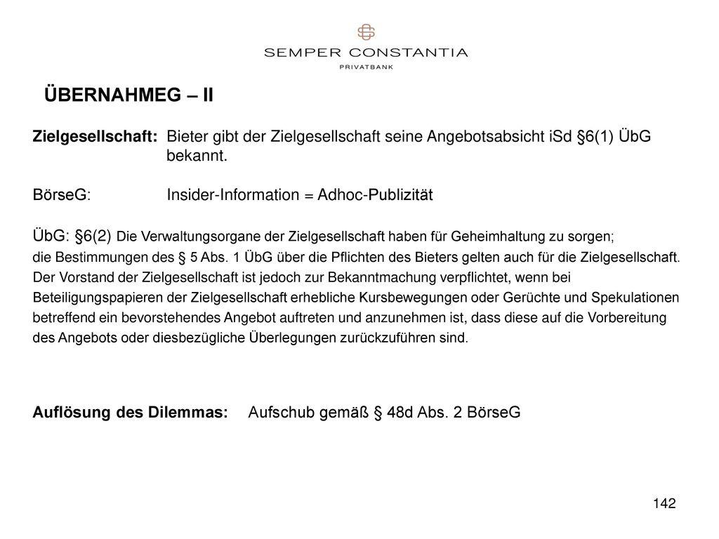 ÜBERNAHMEG – II Zielgesellschaft: Bieter gibt der Zielgesellschaft seine Angebotsabsicht iSd §6(1) ÜbG bekannt.