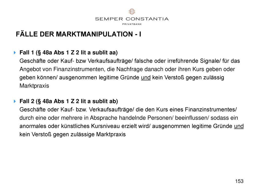 FÄLLE DER MARKTMANIPULATION - I