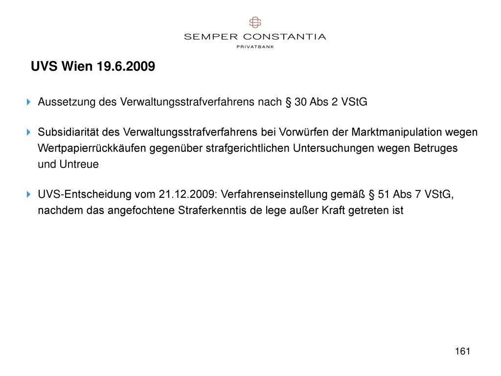 UVS Wien 19.6.2009 Aussetzung des Verwaltungsstrafverfahrens nach § 30 Abs 2 VStG.