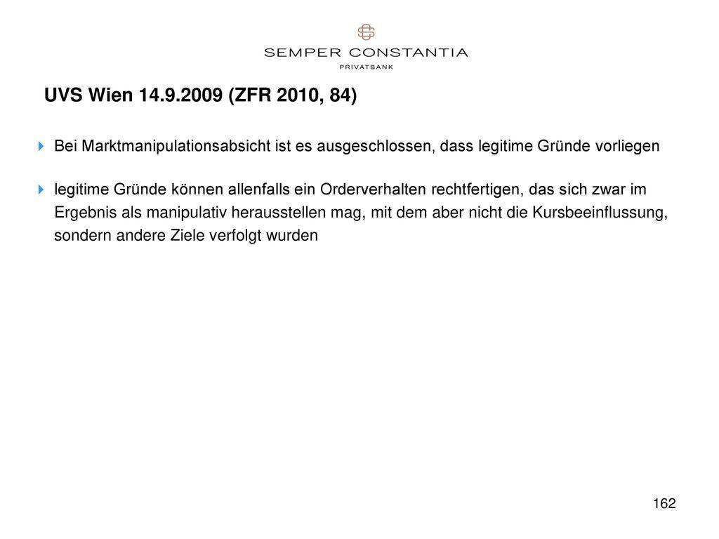 UVS Wien 14.9.2009 (ZFR 2010, 84) Bei Marktmanipulationsabsicht ist es ausgeschlossen, dass legitime Gründe vorliegen.