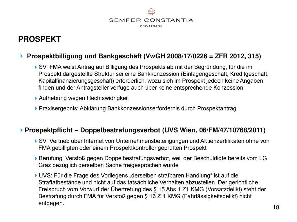 PROSPEKT Prospektbilligung und Bankgeschäft (VwGH 2008/17/0226 = ZFR 2012, 315)