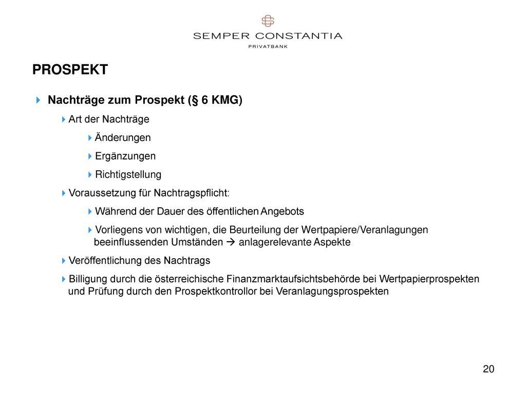 PROSPEKT Nachträge zum Prospekt (§ 6 KMG) Art der Nachträge Änderungen
