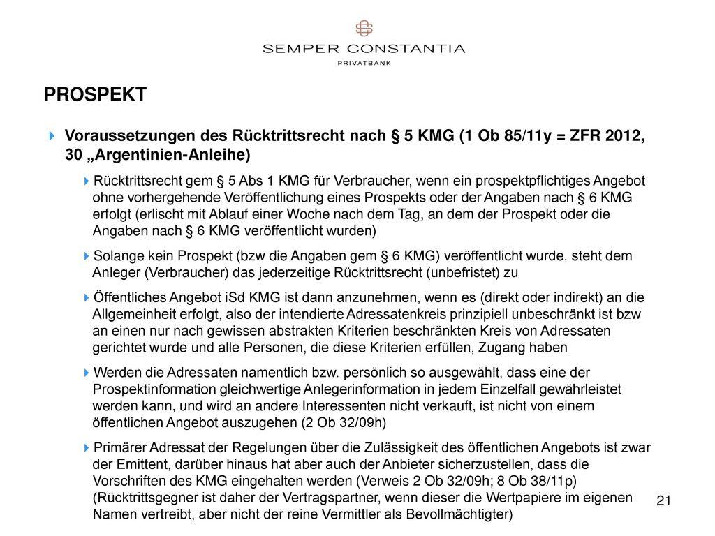 """PROSPEKT Voraussetzungen des Rücktrittsrecht nach § 5 KMG (1 Ob 85/11y = ZFR 2012, 30 """"Argentinien-Anleihe)"""