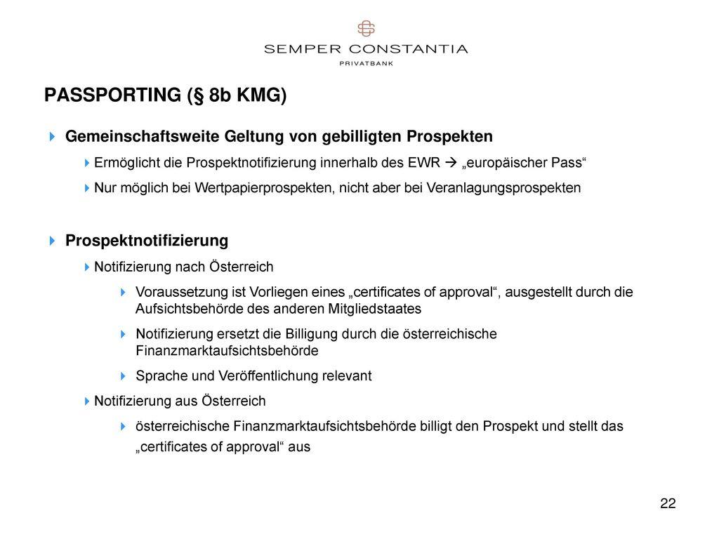 PASSPORTING (§ 8b KMG) Gemeinschaftsweite Geltung von gebilligten Prospekten.