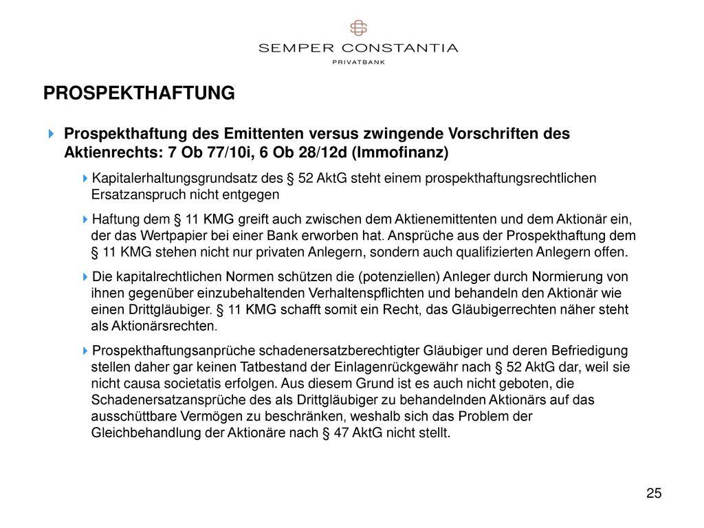 PROSPEKTHAFTUNG Prospekthaftung des Emittenten versus zwingende Vorschriften des Aktienrechts: 7 Ob 77/10i, 6 Ob 28/12d (Immofinanz)