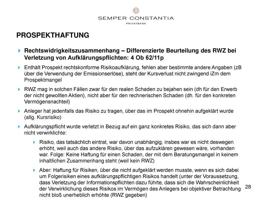 PROSPEKTHAFTUNG Rechtswidrigkeitszusammenhang – Differenzierte Beurteilung des RWZ bei Verletzung von Aufklärungspflichten: 4 Ob 62/11p.