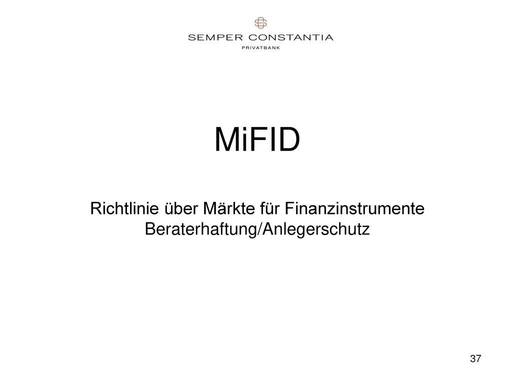 MiFID Richtlinie über Märkte für Finanzinstrumente Beraterhaftung/Anlegerschutz