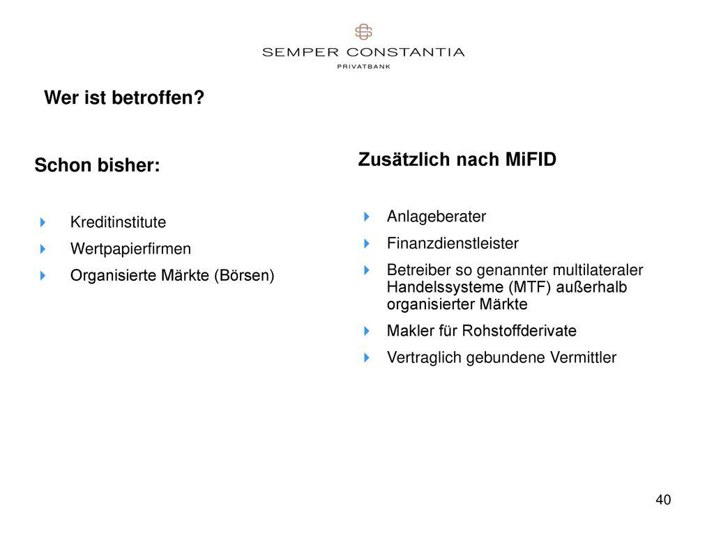 Wer ist betroffen Zusätzlich nach MiFID Schon bisher: Anlageberater