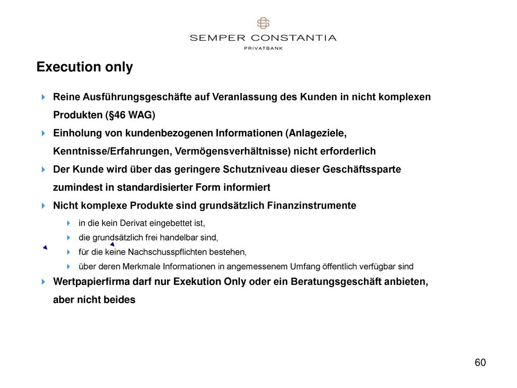 Execution only Reine Ausführungsgeschäfte auf Veranlassung des Kunden in nicht komplexen Produkten (§46 WAG)