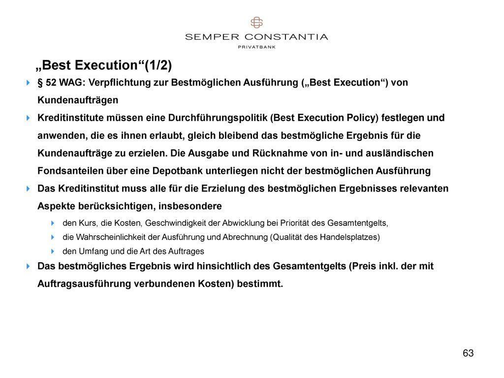 """""""Best Execution (1/2) § 52 WAG: Verpflichtung zur Bestmöglichen Ausführung (""""Best Execution ) von Kundenaufträgen."""