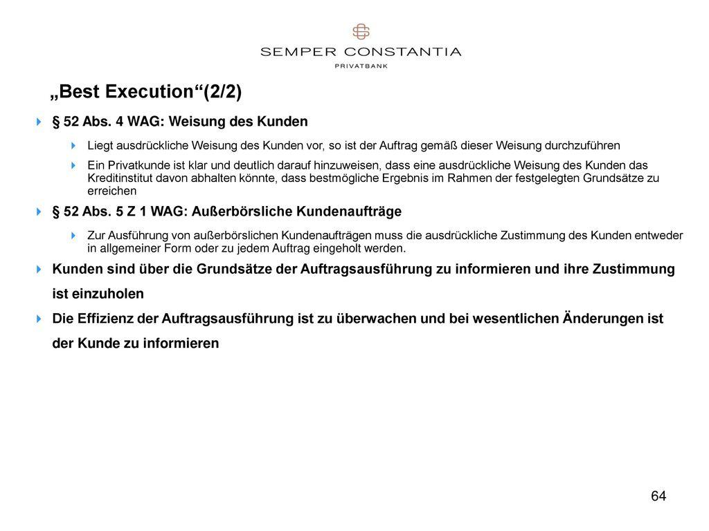 """""""Best Execution (2/2) § 52 Abs. 4 WAG: Weisung des Kunden"""
