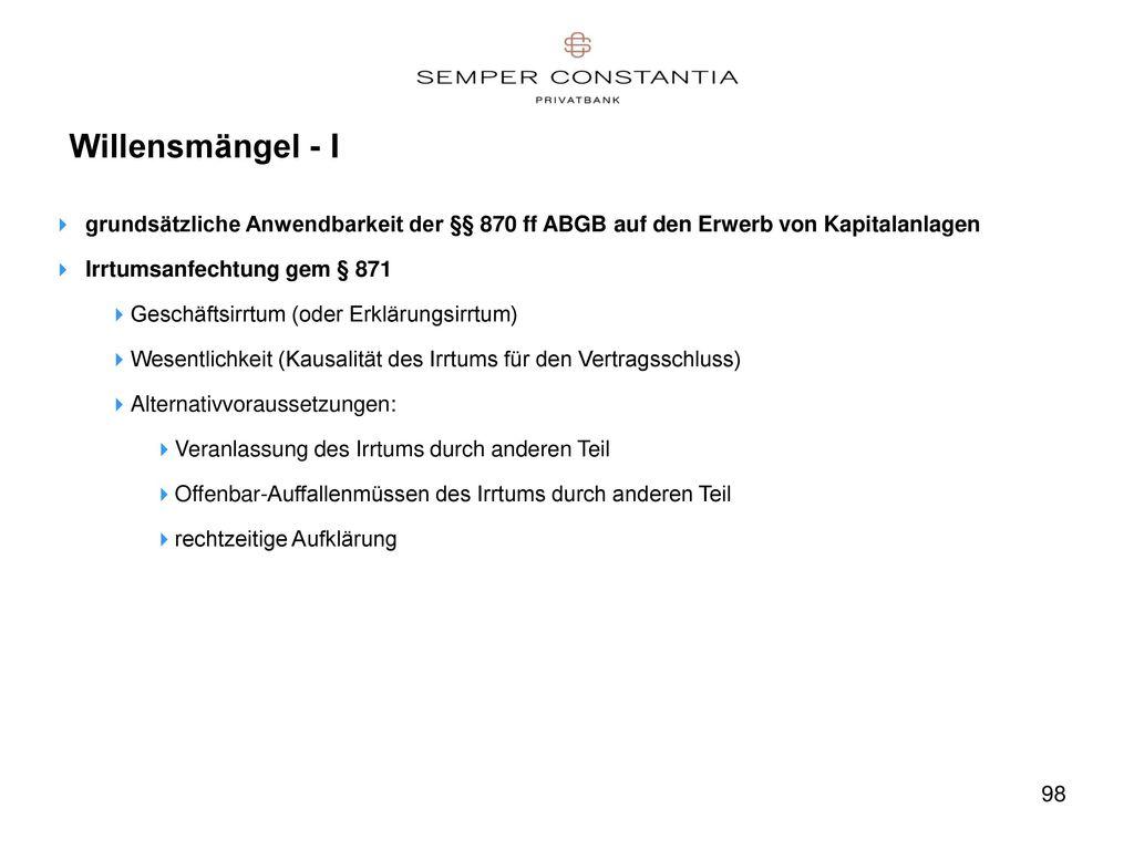 Willensmängel - I grundsätzliche Anwendbarkeit der §§ 870 ff ABGB auf den Erwerb von Kapitalanlagen.