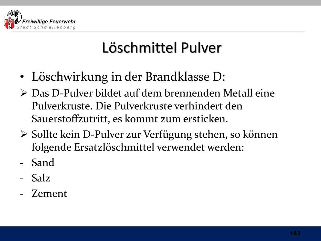 Löschmittel Pulver Löschwirkung in der Brandklasse D: