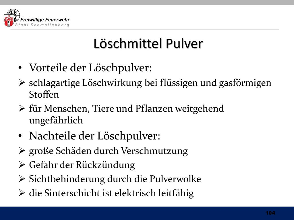 Löschmittel Pulver Vorteile der Löschpulver: