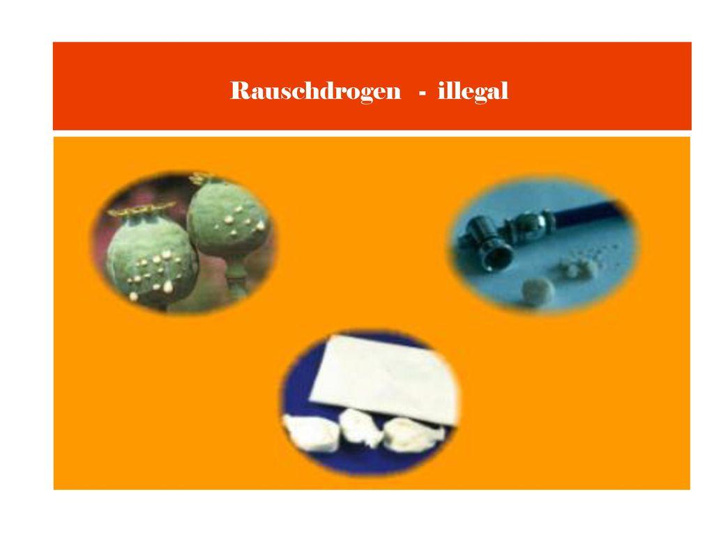 Rauschdrogen - illegal