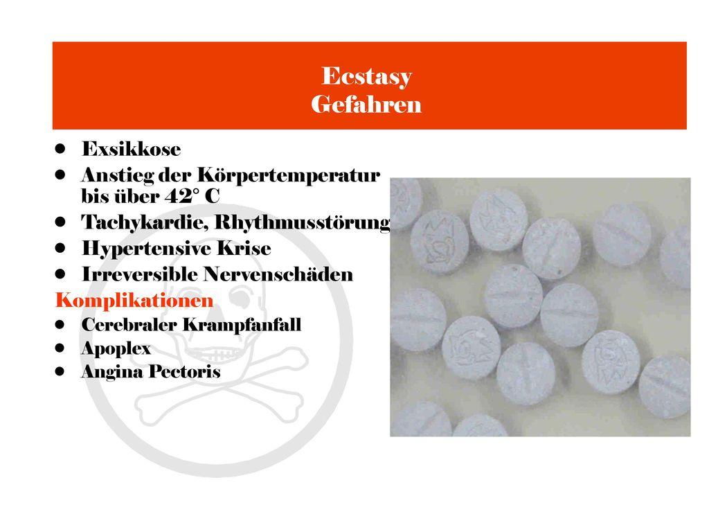 Ecstasy Gefahren Exsikkose Anstieg der Körpertemperatur bis über 42° C