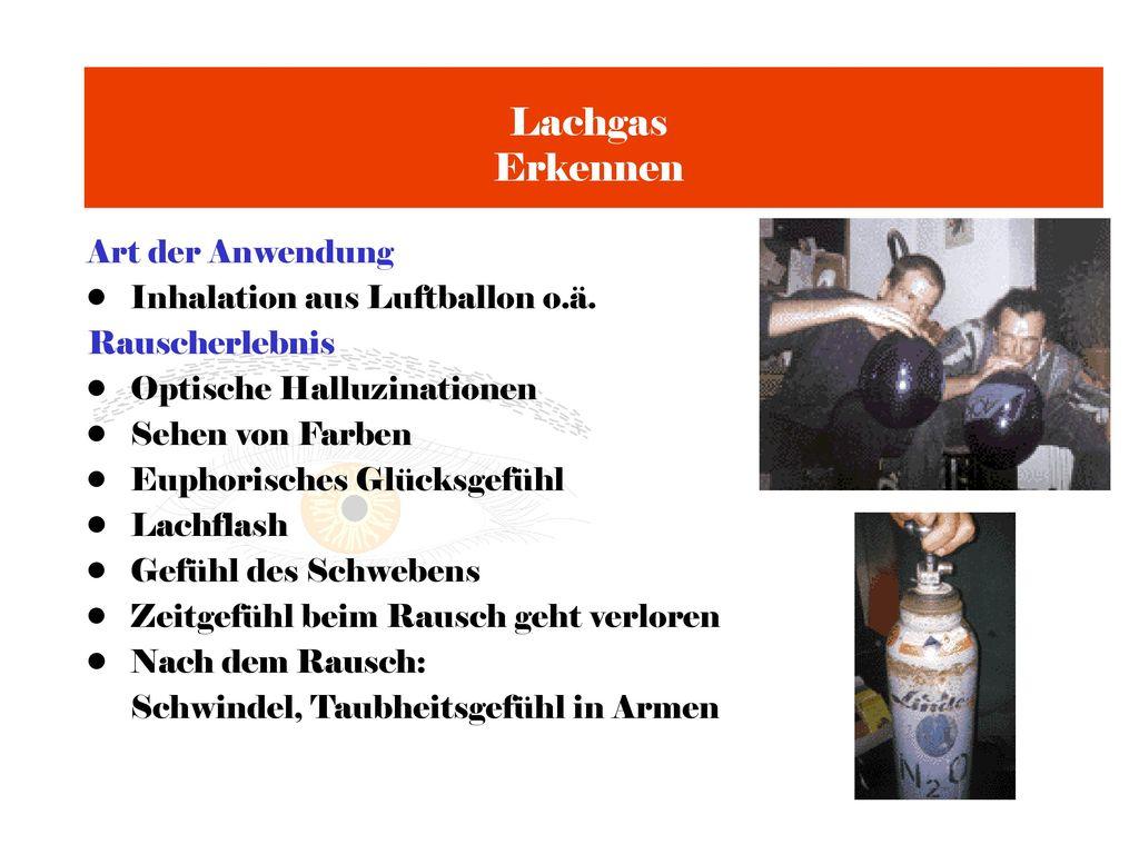 Lachgas Erkennen Art der Anwendung Inhalation aus Luftballon o.ä.