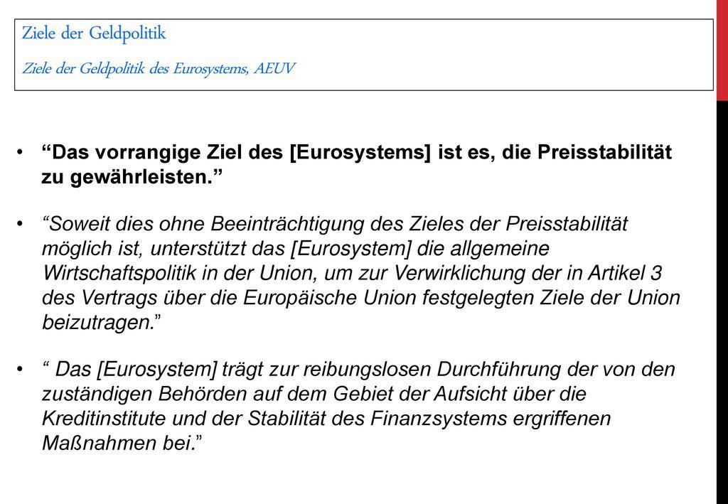 Ziele der Geldpolitik Ziele der Geldpolitik des Eurosystems, AEUV