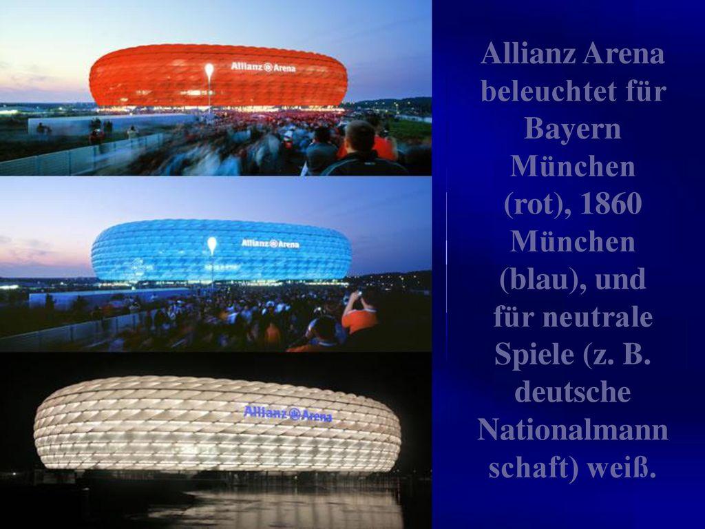 Allianz Arena beleuchtet für Bayern München (rot), 1860 München (blau), und für neutrale Spiele (z. B.