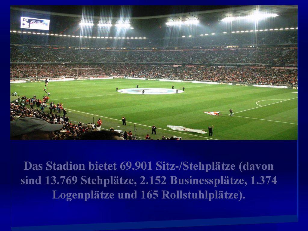Das Stadion bietet 69. 901 Sitz-/Stehplätze (davon sind 13