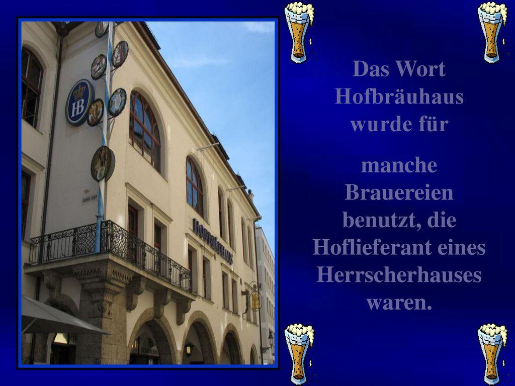 Das Wort Hofbräuhaus wurde für