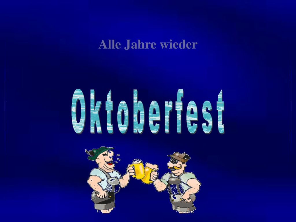 Alle Jahre wieder Oktoberfest
