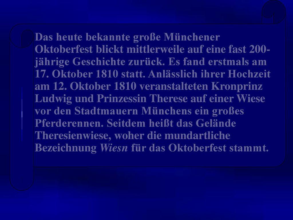 Das heute bekannte große Münchener Oktoberfest blickt mittlerweile auf eine fast 200-jährige Geschichte zurück.