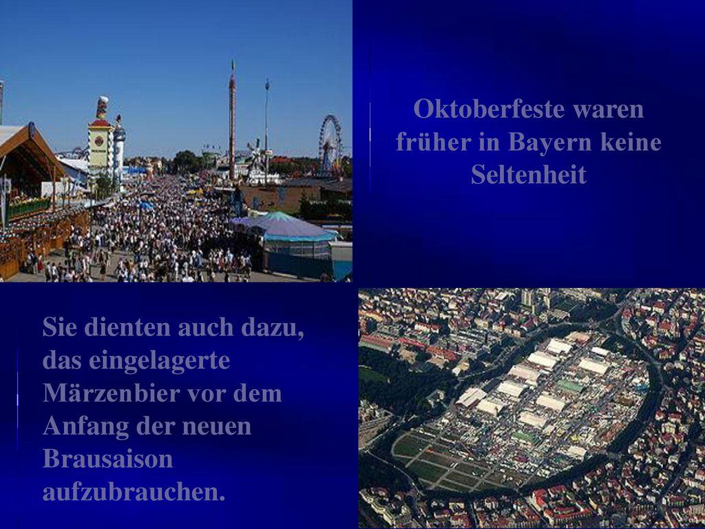 Oktoberfeste waren früher in Bayern keine Seltenheit