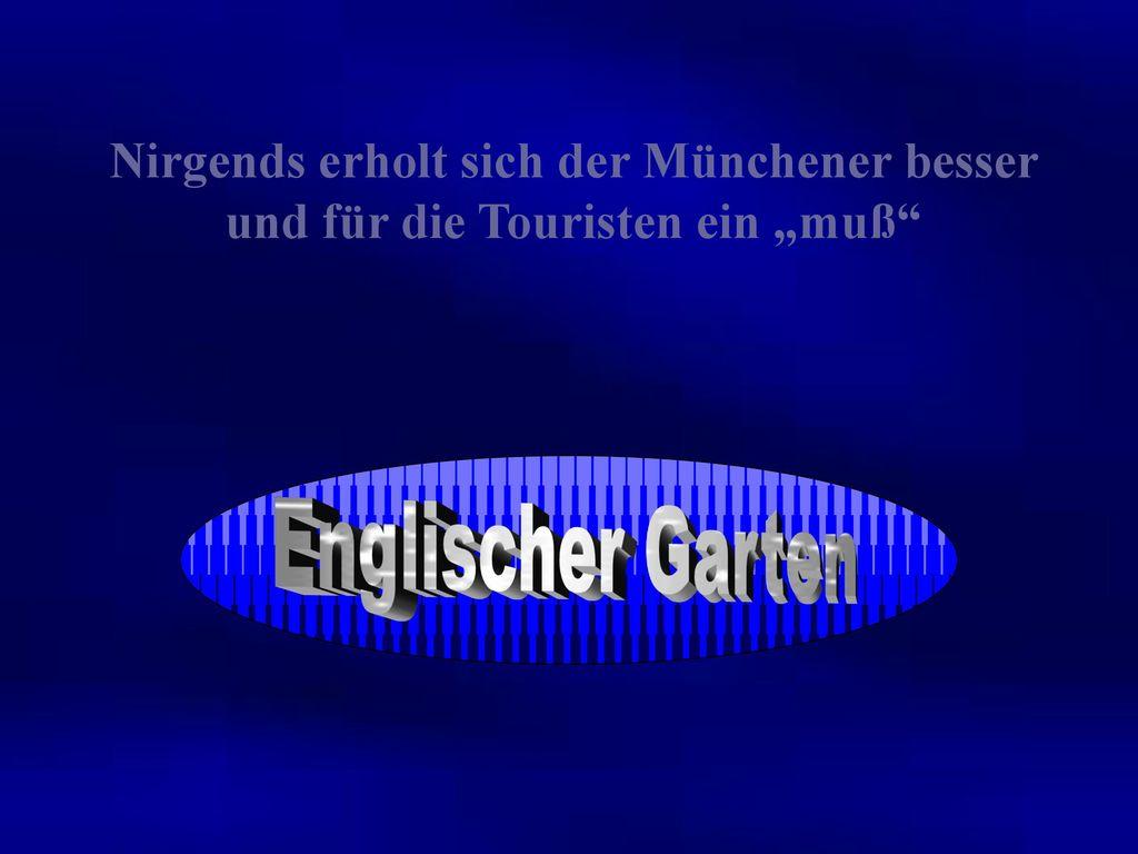 """Nirgends erholt sich der Münchener besser und für die Touristen ein """"muß"""