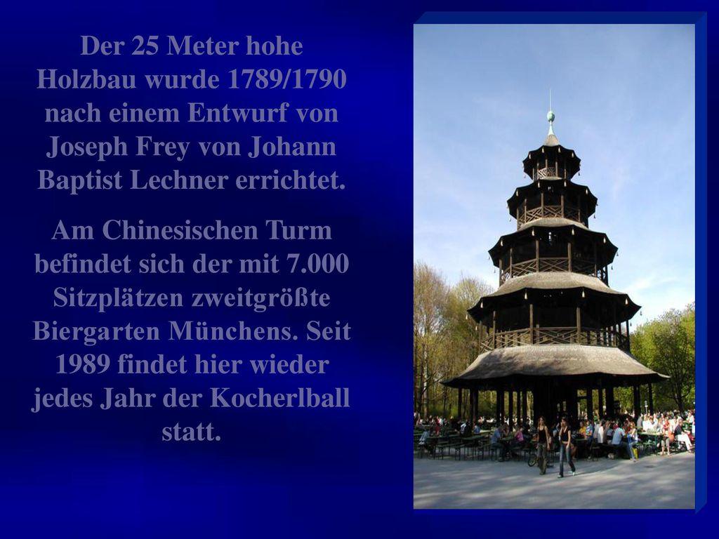 Der 25 Meter hohe Holzbau wurde 1789/1790 nach einem Entwurf von Joseph Frey von Johann Baptist Lechner errichtet.
