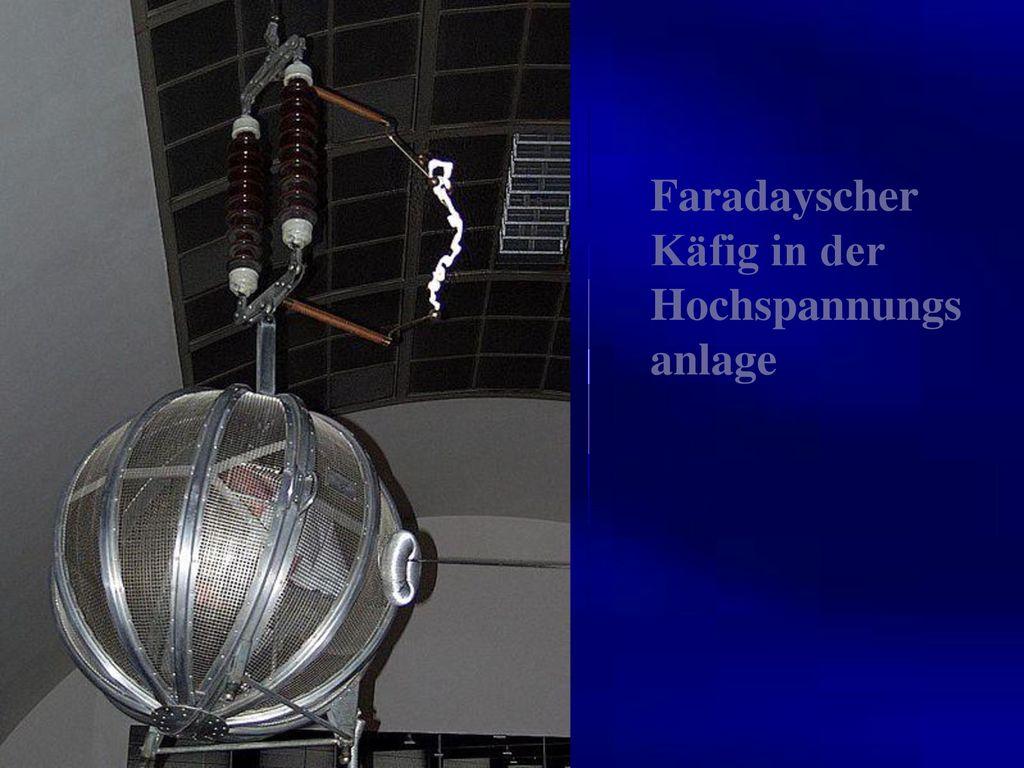 Faradayscher Käfig in der Hochspannungsanlage
