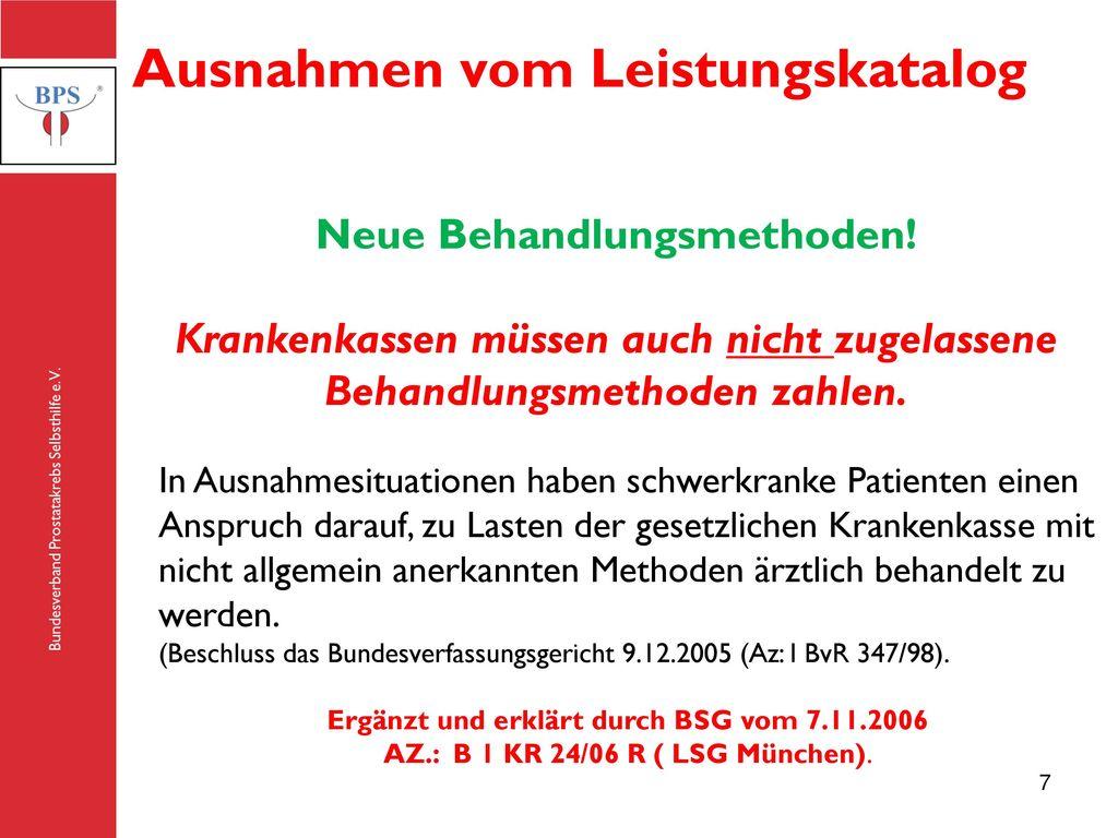 Neue Behandlungsmethoden! Ergänzt und erklärt durch BSG vom 7.11.2006