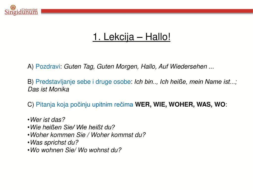 1. Lekcija – Hallo! A) Pozdravi: Guten Tag, Guten Morgen, Hallo, Auf Wiedersehen ...