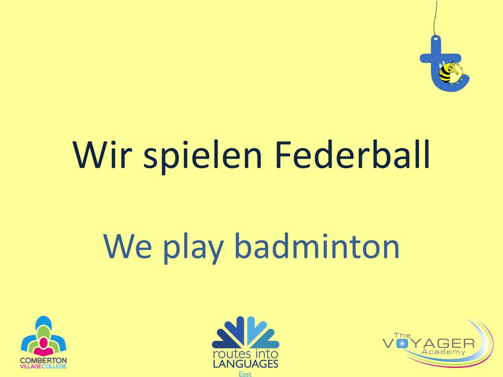 Wir spielen Federball We play badminton