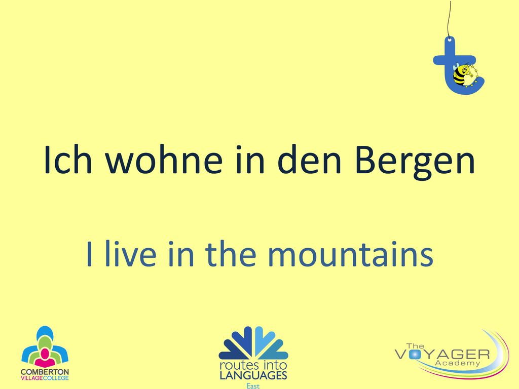 Ich wohne in den Bergen I live in the mountains