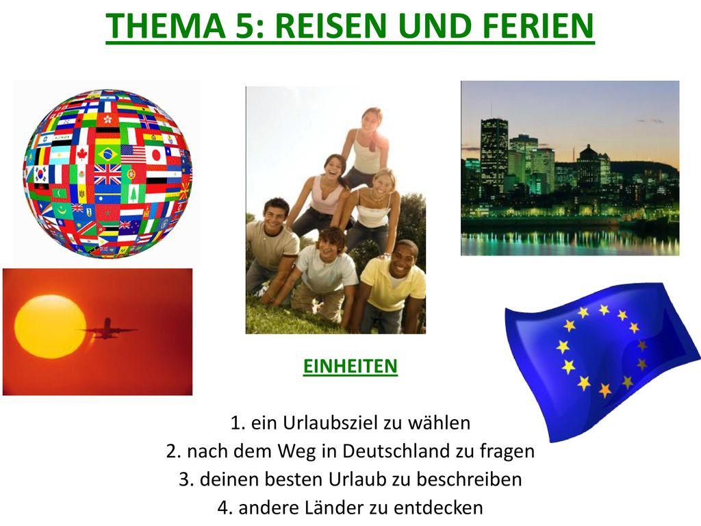 THEMA 5: REISEN UND FERIEN
