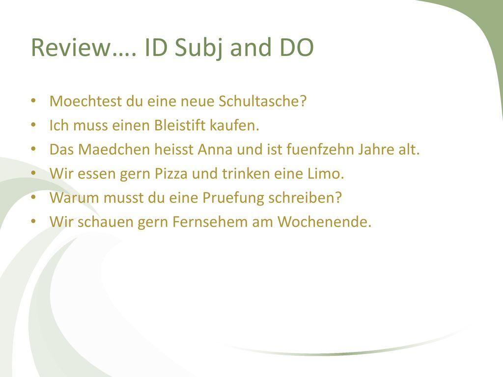 Review…. ID Subj and DO Moechtest du eine neue Schultasche