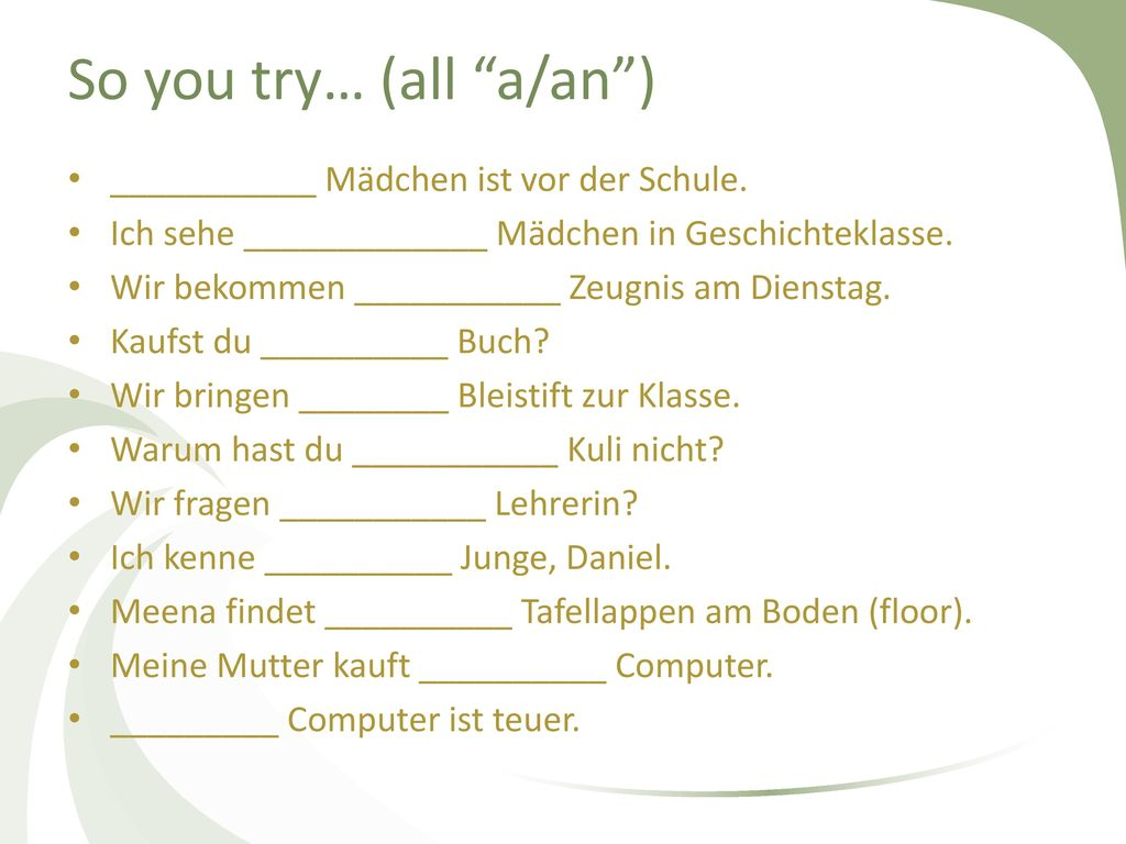 So you try… (all a/an )
