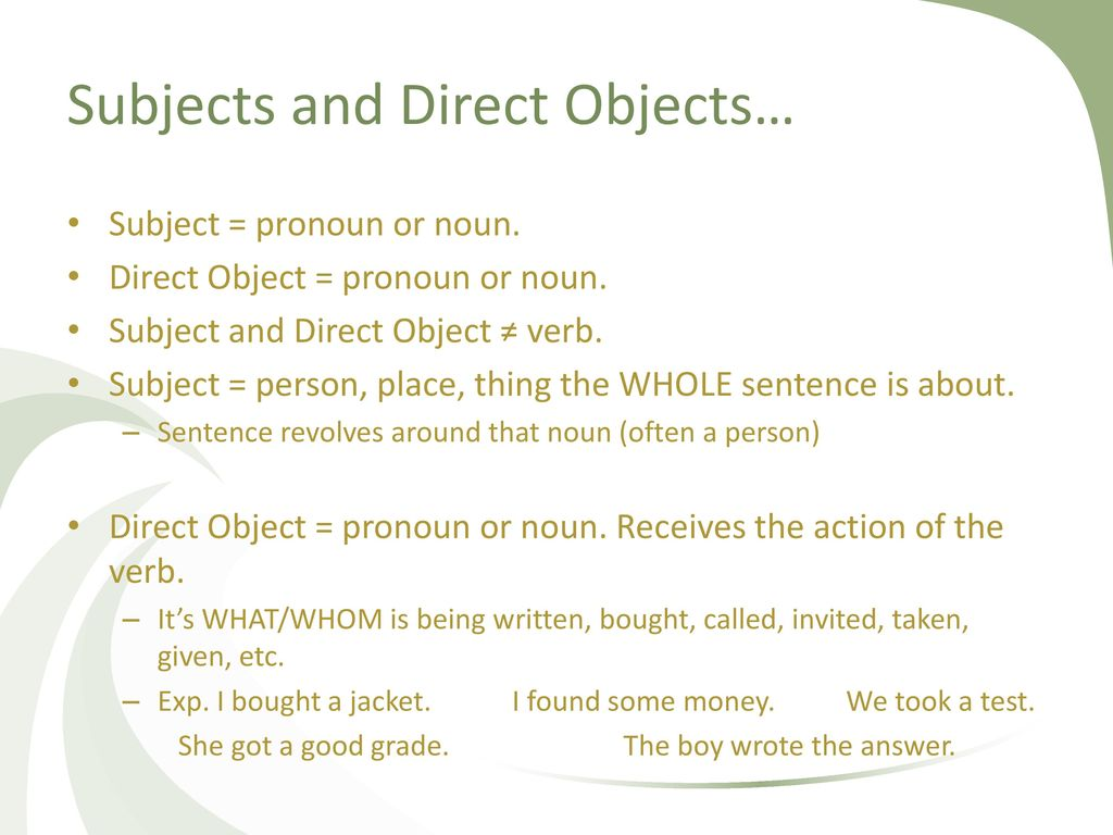 Subjects and Direct Objects…