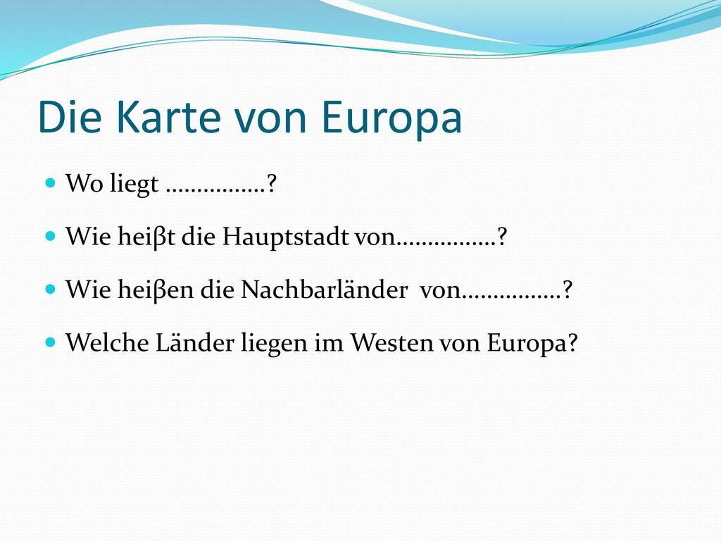 Die Karte von Europa Wo liegt …………….