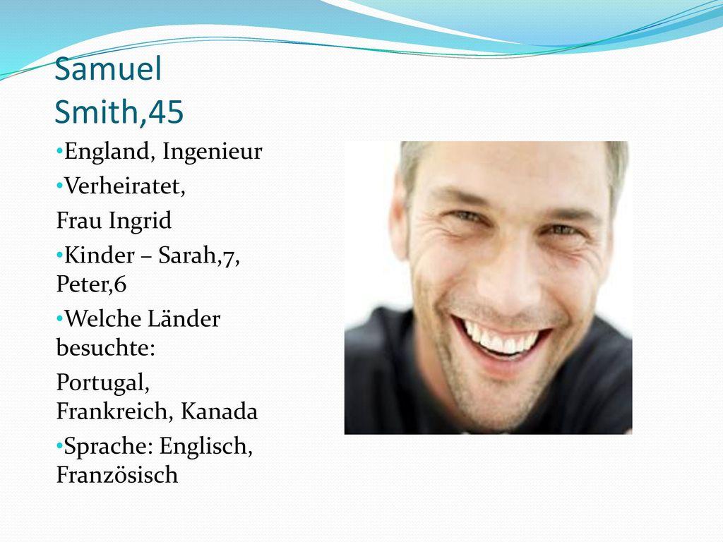 Samuel Smith,45 England, Ingenieur Verheiratet, Frau Ingrid
