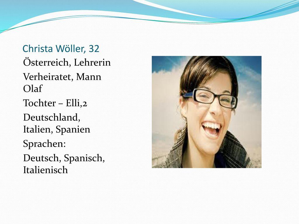 Christa Wöller, 32 Ősterreich, Lehrerin Verheiratet, Mann Olaf