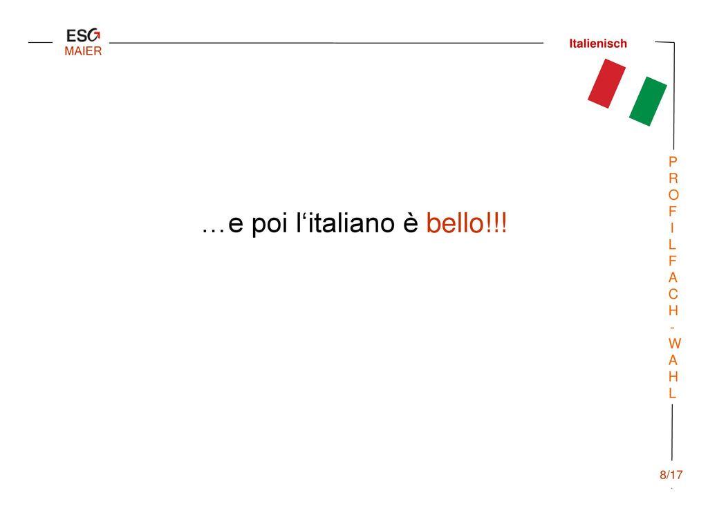 …e poi l'italiano è bello!!!