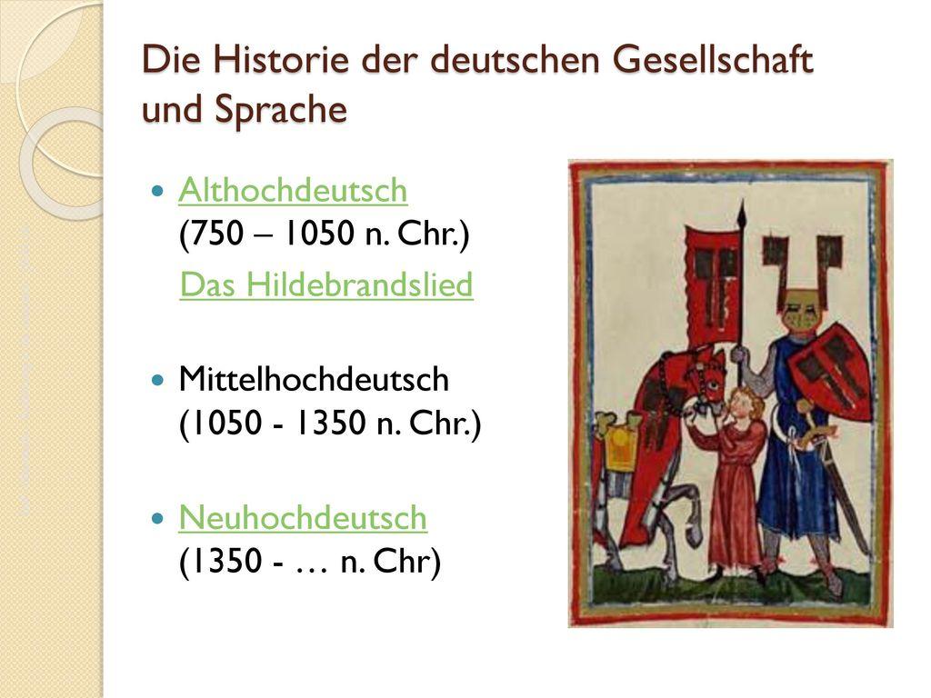 Die Historie der deutschen Gesellschaft und Sprache