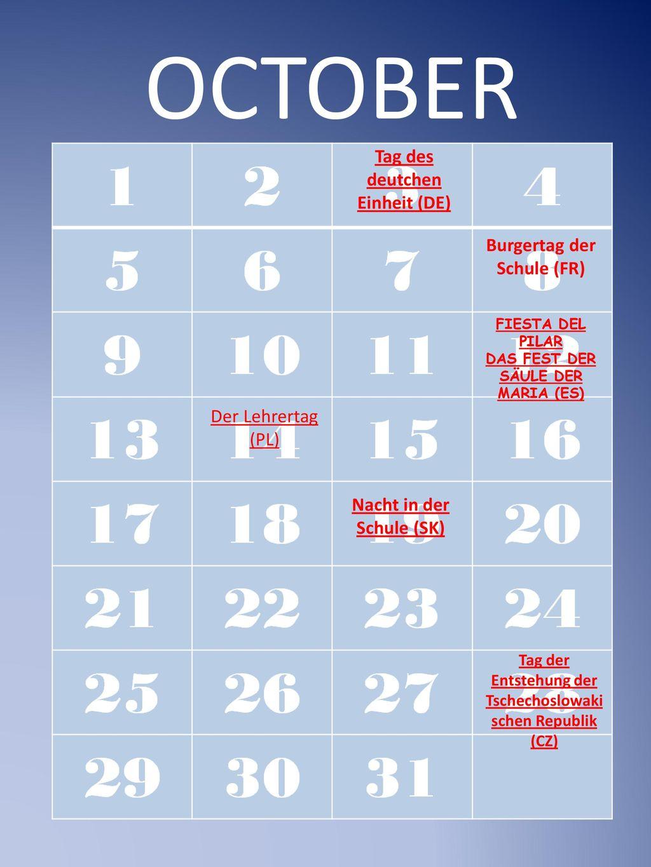 OCTOBER Tag des deutchen Einheit (DE) Burgertag der Schule (FR)