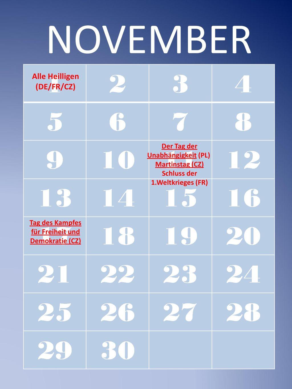 NOVEMBER Alle Heilligen (DE/FR/CZ) Der Tag der Unabhängigkeit (PL)
