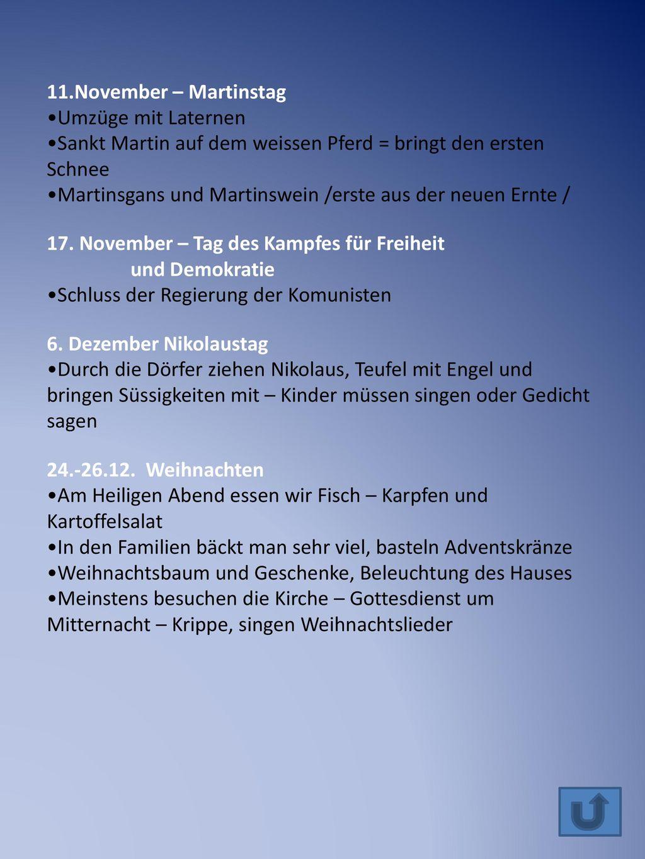 11.November – Martinstag Umzüge mit Laternen. Sankt Martin auf dem weissen Pferd = bringt den ersten Schnee.